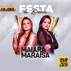 Festa do Branco com Maiara & Maraisa