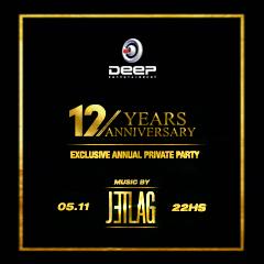 Deep 12 Years Anniversary com Jetlag