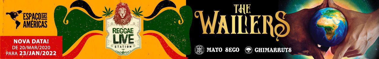 Reggae Live Station com The Wailers, Chimarruts e Mato Seco