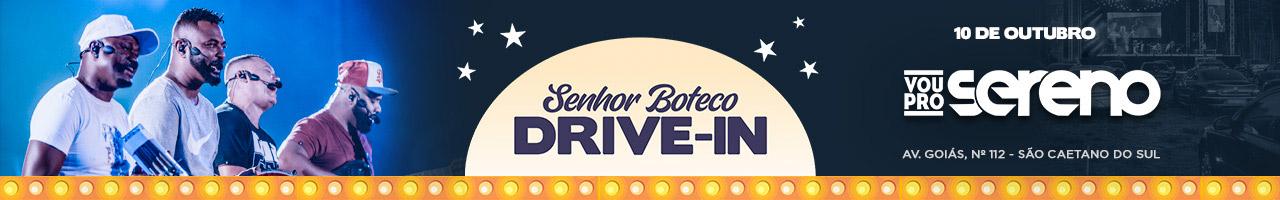 Senhor Boteco Drive in apresenta Vou Pro Sereno