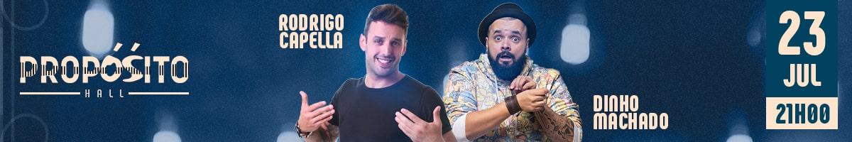Propósito Stand Up Comedy apresenta Rodrigo Capela e Dinho Machado