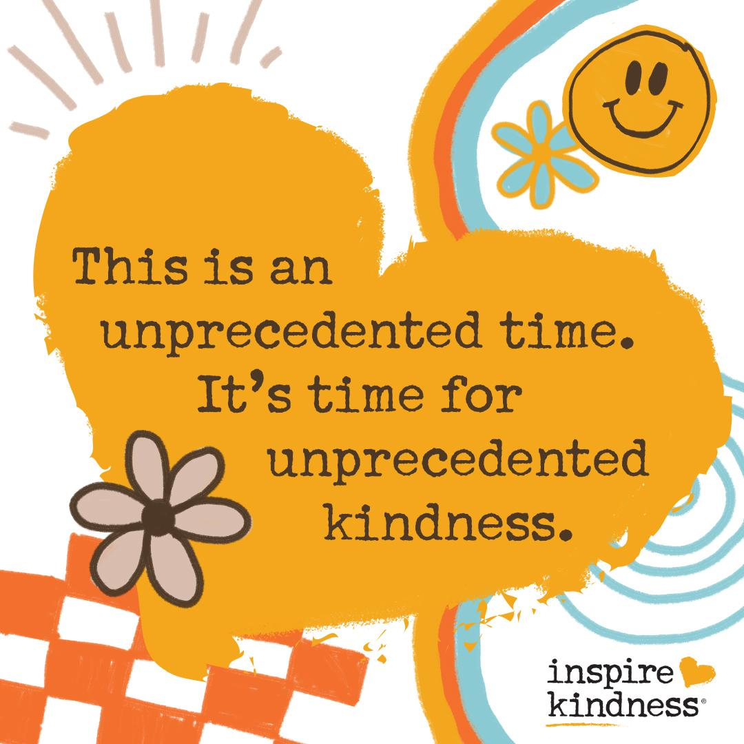 unprecedented kindness