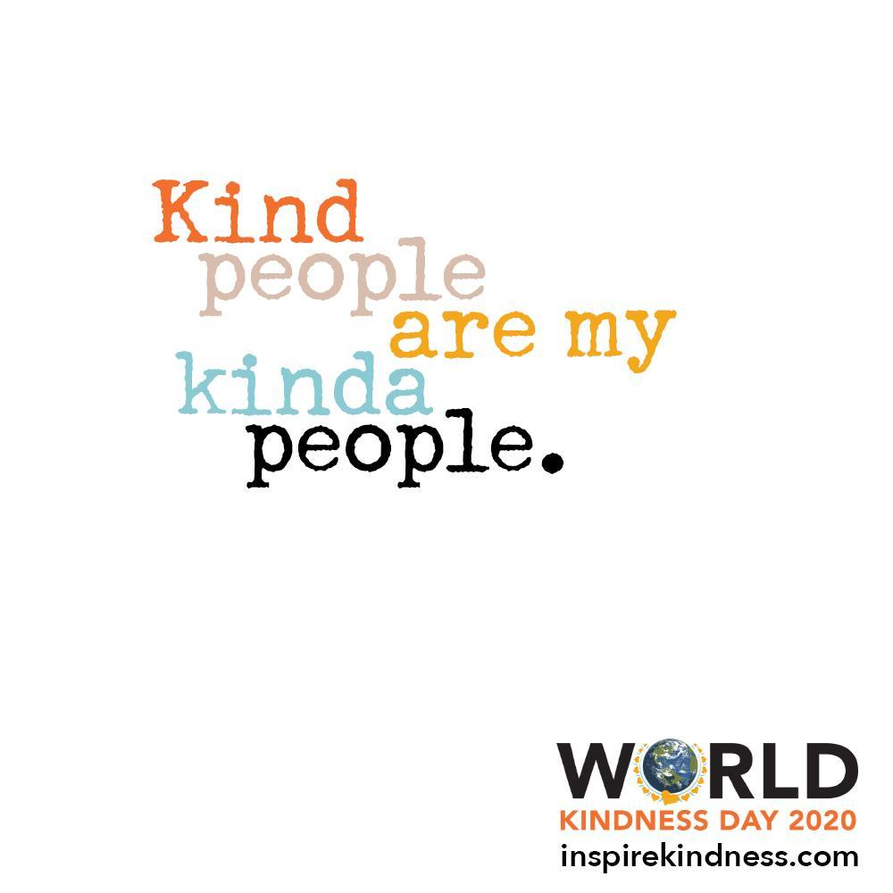 Kind people are my kinda people world kindness day