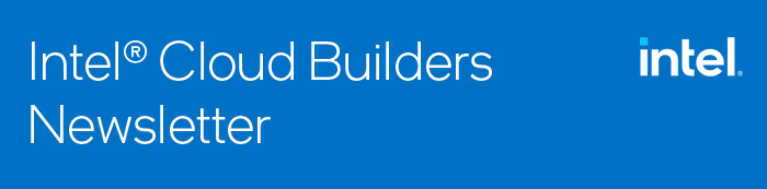 Intel� Cloud Builders Newsletter