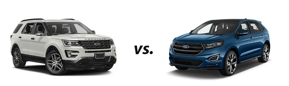 Edge Vs Explorer >> 2018 Ford Edge Vs 2017 Ford Explorer