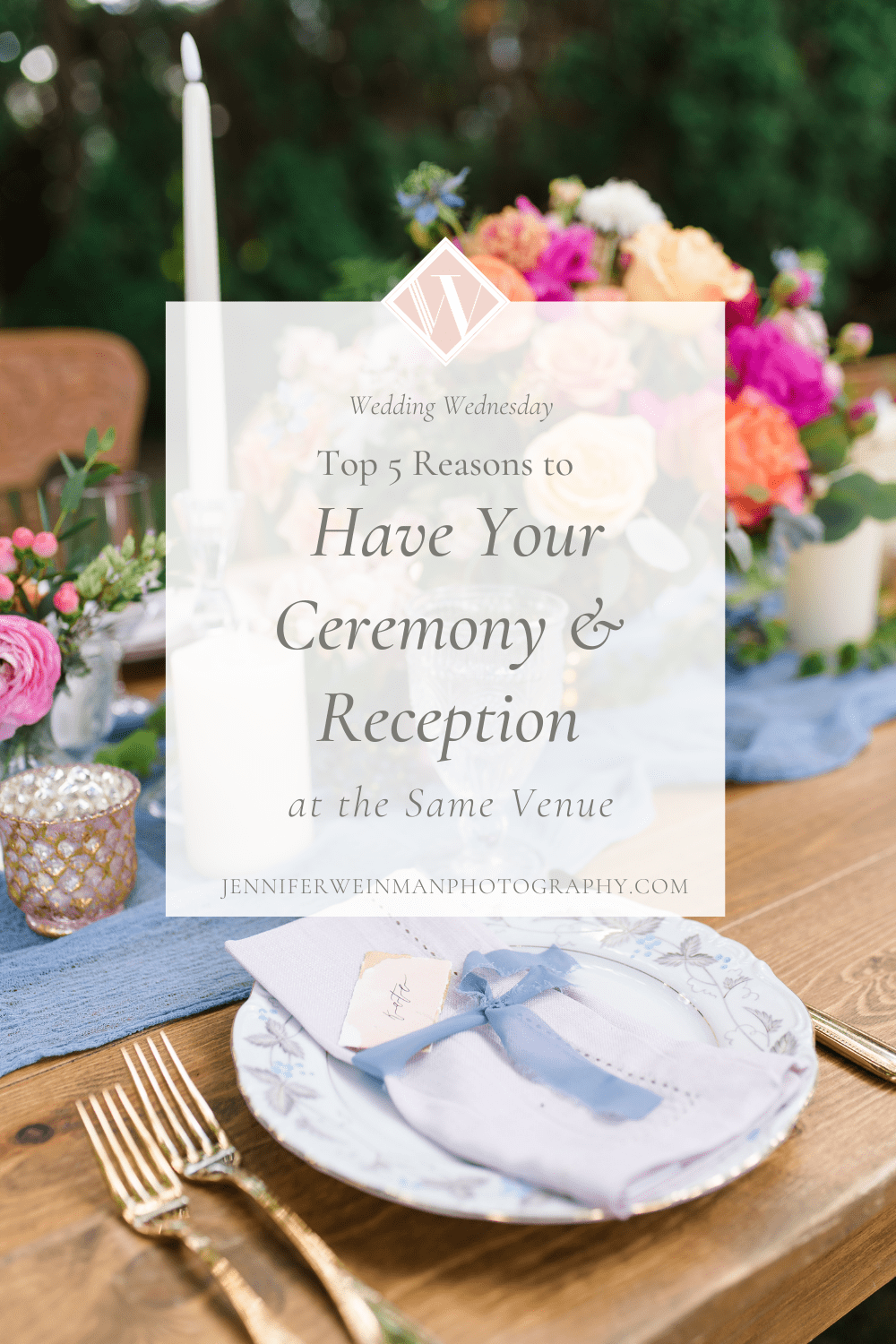 Top 5 Reasons to Have Your Ceremony & Reception at the Same Venue