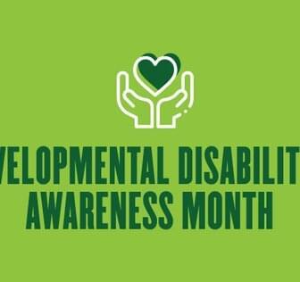 Developmental Disabilities Awareness Month in green text