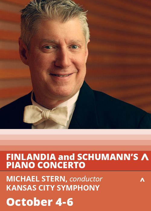 Image of Michael Stern.  Finlandia and Schumann's Piano Concerto. Michael Stern, Conductor. Kansas City Symphony. October 4-6.