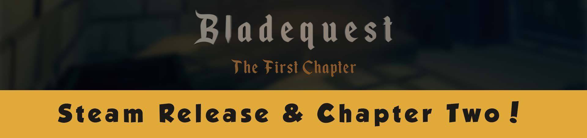 Steam Release & Bladequest: Chapter Two!