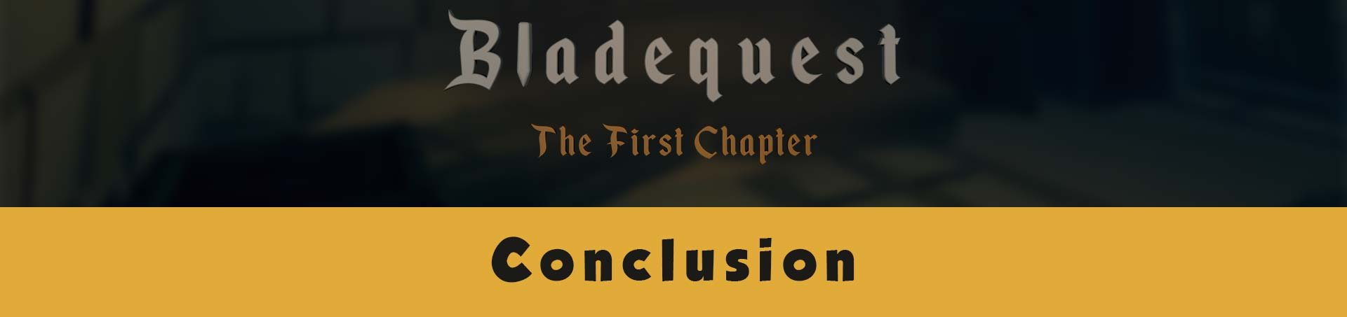 Bladequest – The First Chapter Conclusion