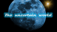 The uncertain world