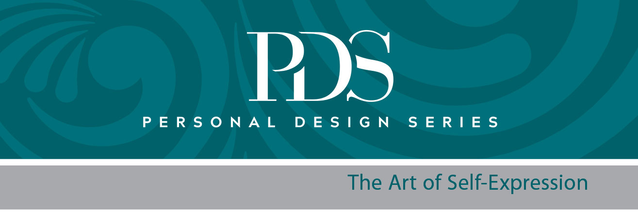 PDS: Personal Design Series. The Art of Self-Expression.
