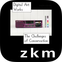 Digital Art Works. The Challenges of Conservation