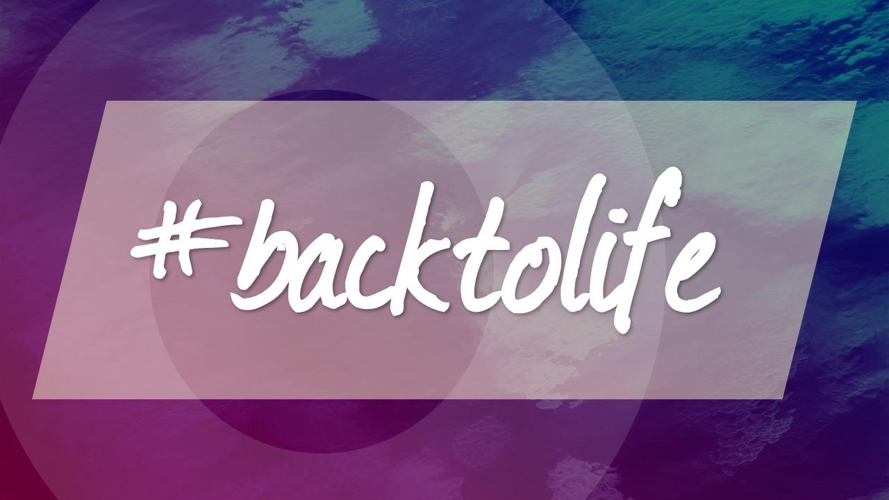 #backtolife Image