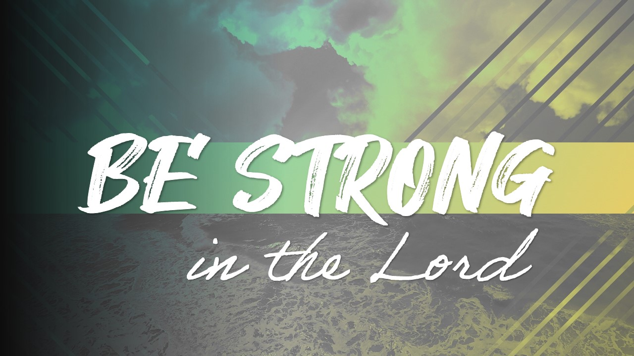 Be Strong in the Lord Image