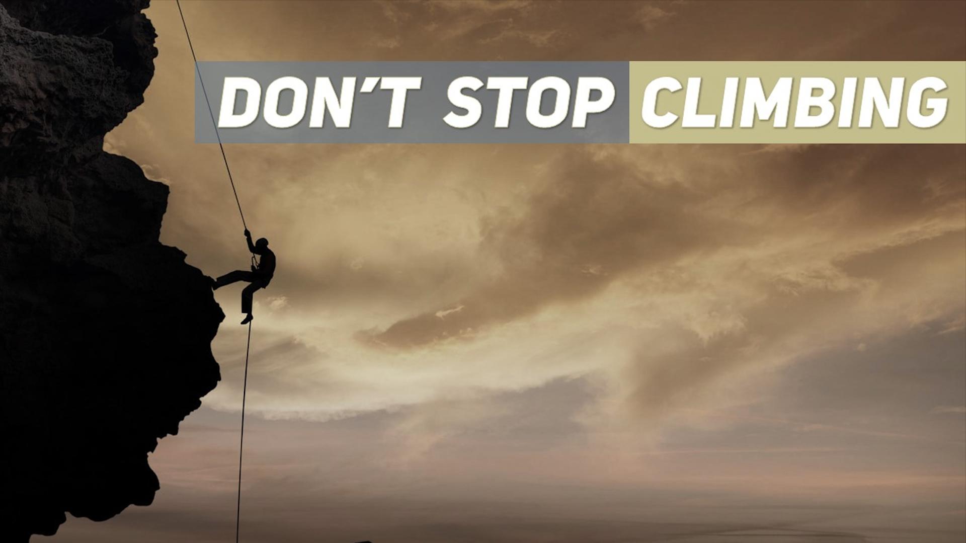 Don\'t Stop Climbing