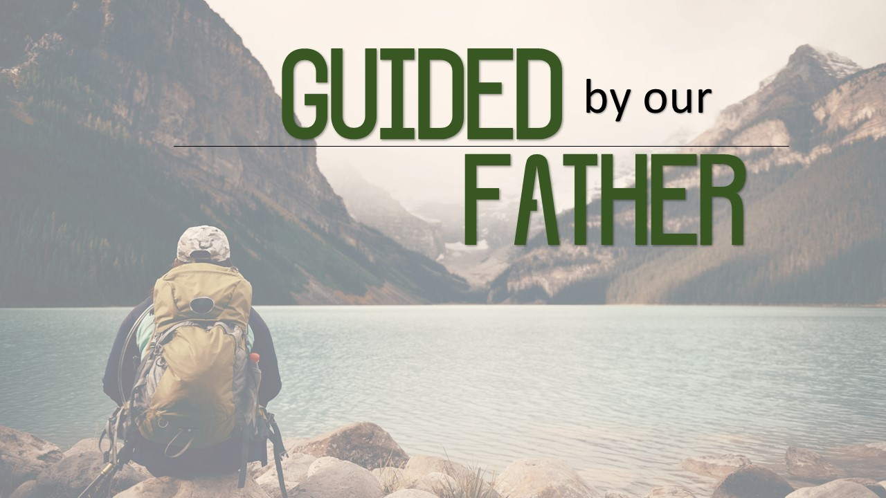 Guided by our Father