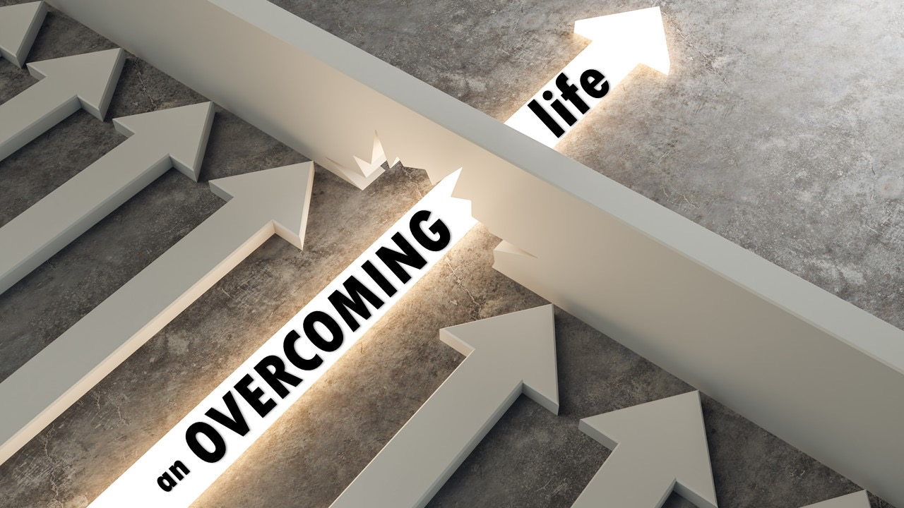 an OVERCOMING life Image