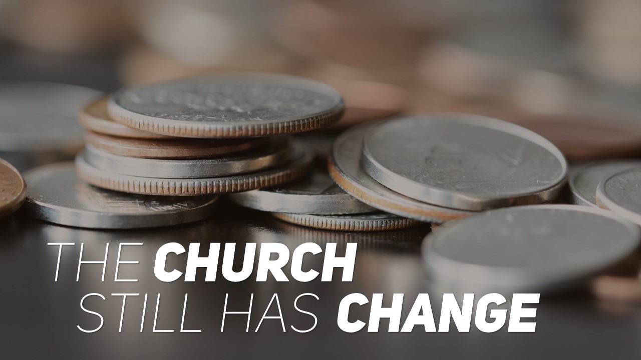 The Church STILL has Change Image