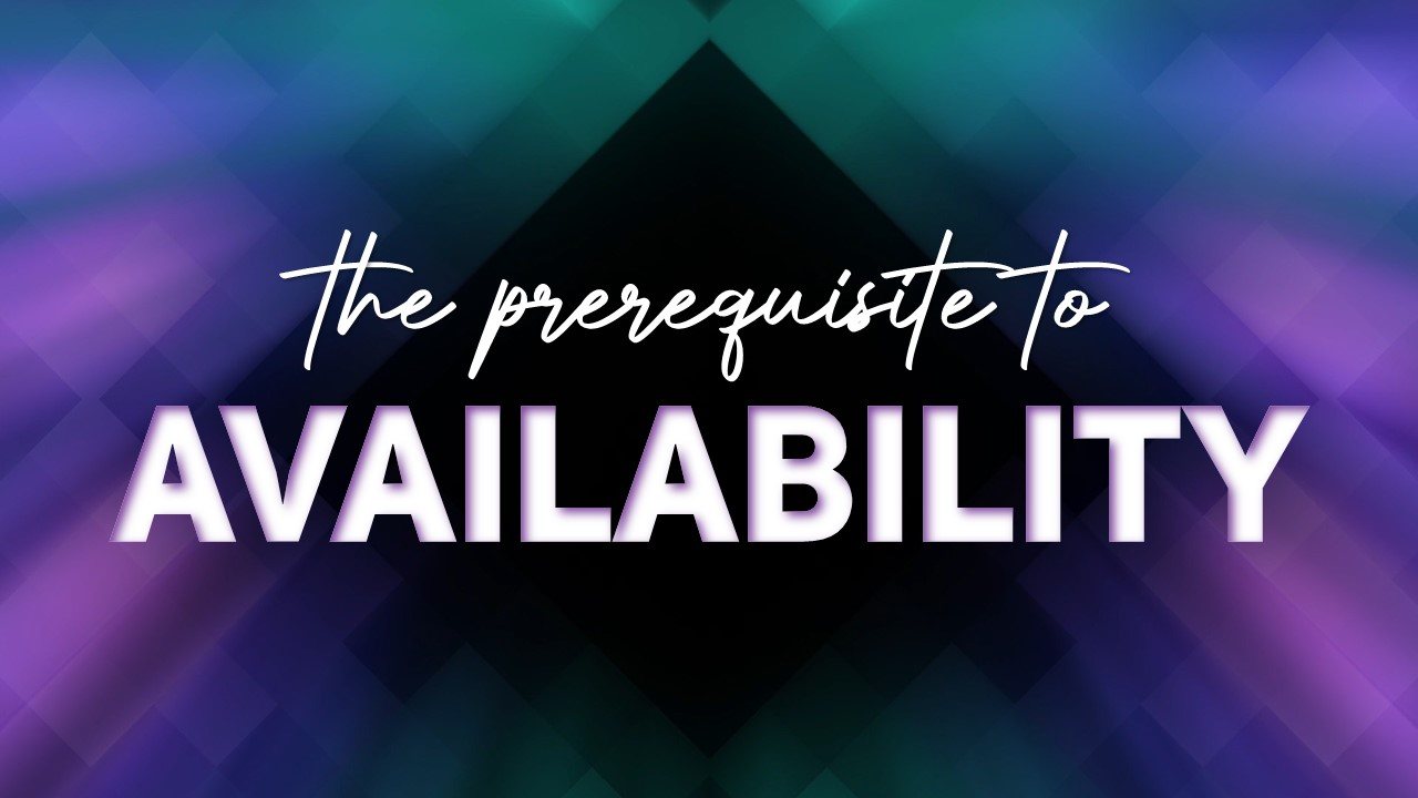 The Prerequisite to Availability Image