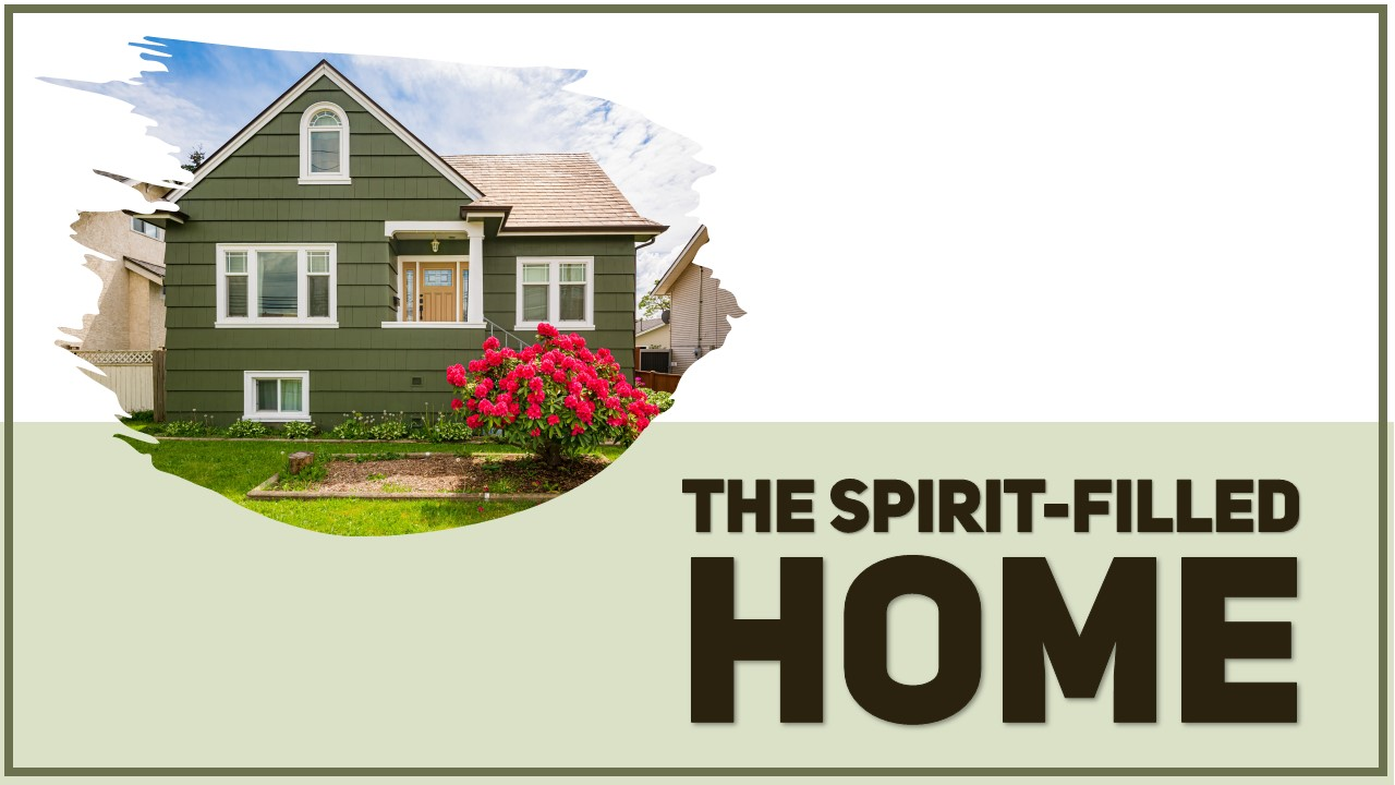 The Spirit Filled Home