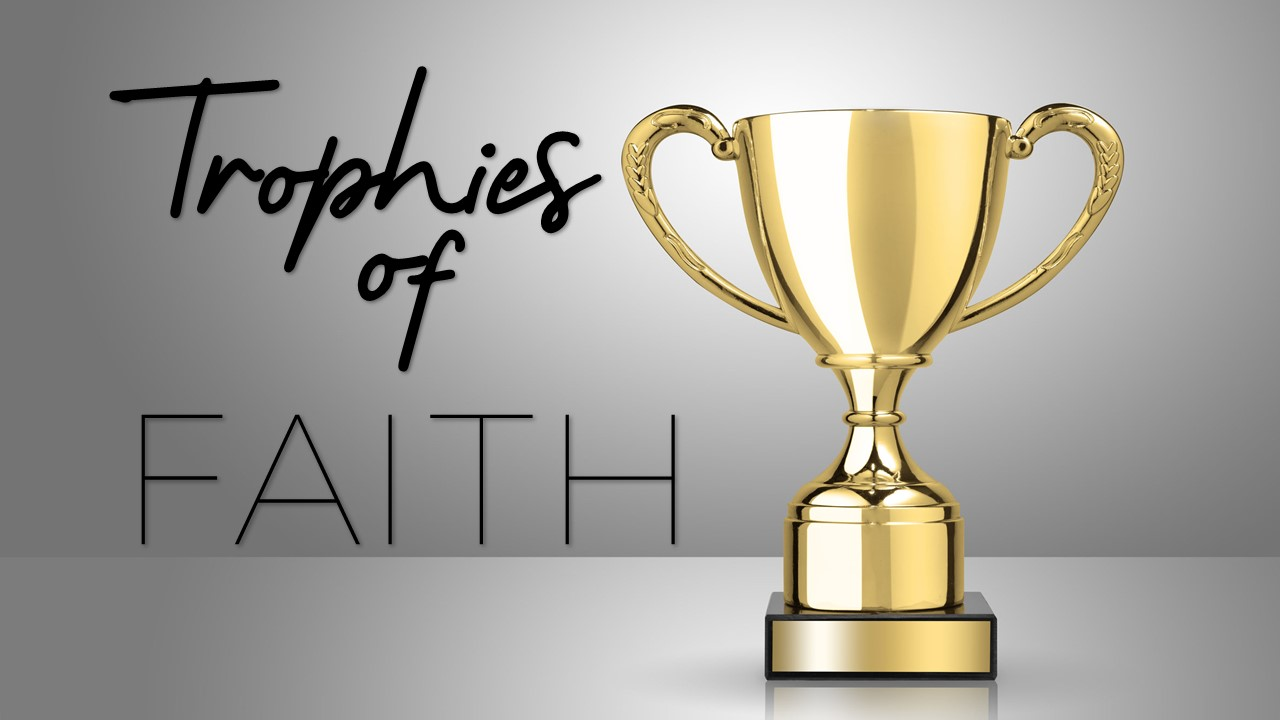 Trophies of Faith Image