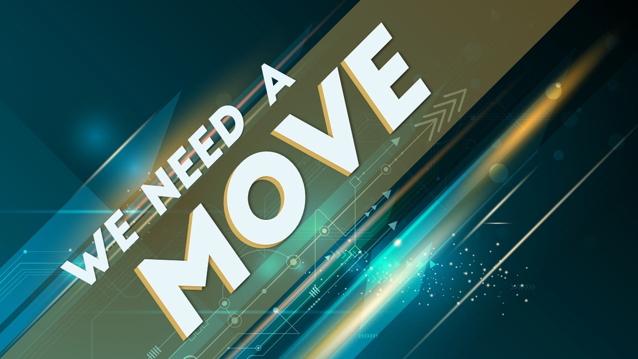 We NEED a MOVE Image