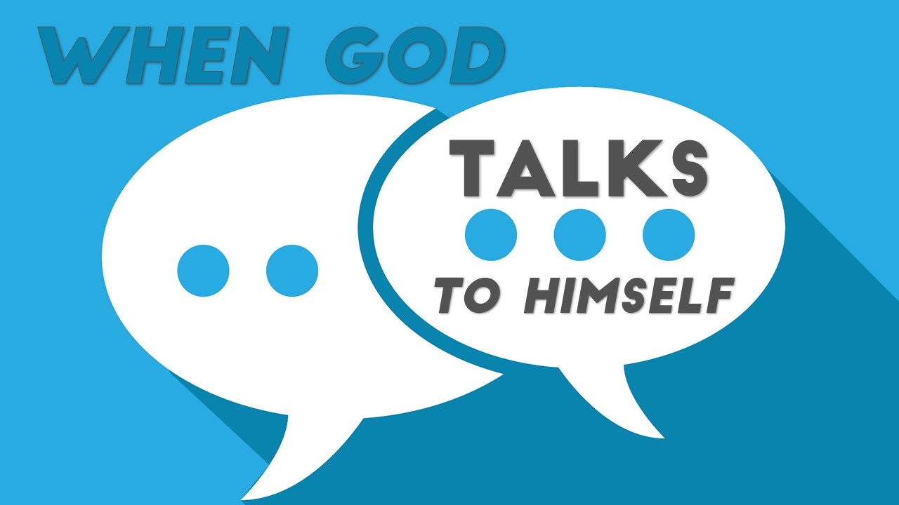 When God Talks to Himself Image