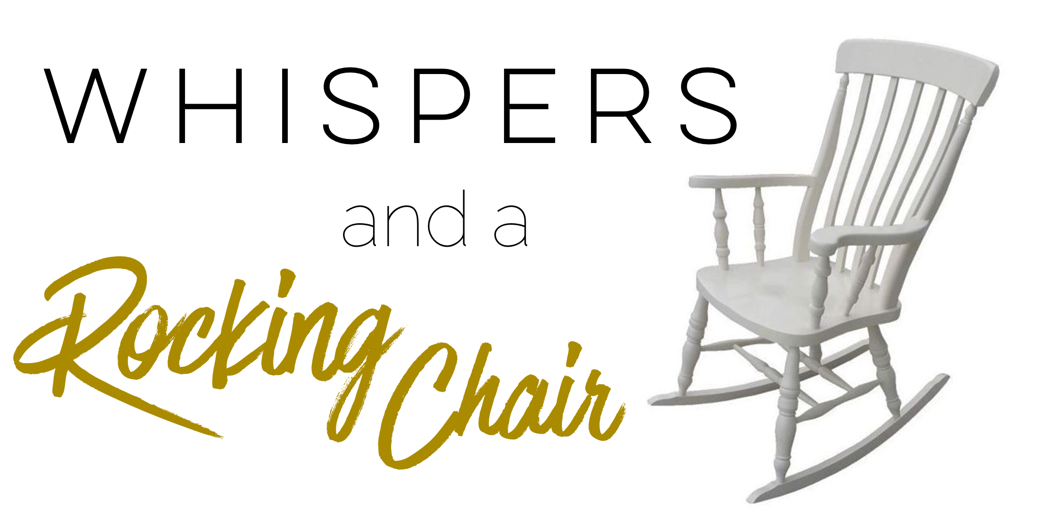Whispers and a Rocking Chair Image