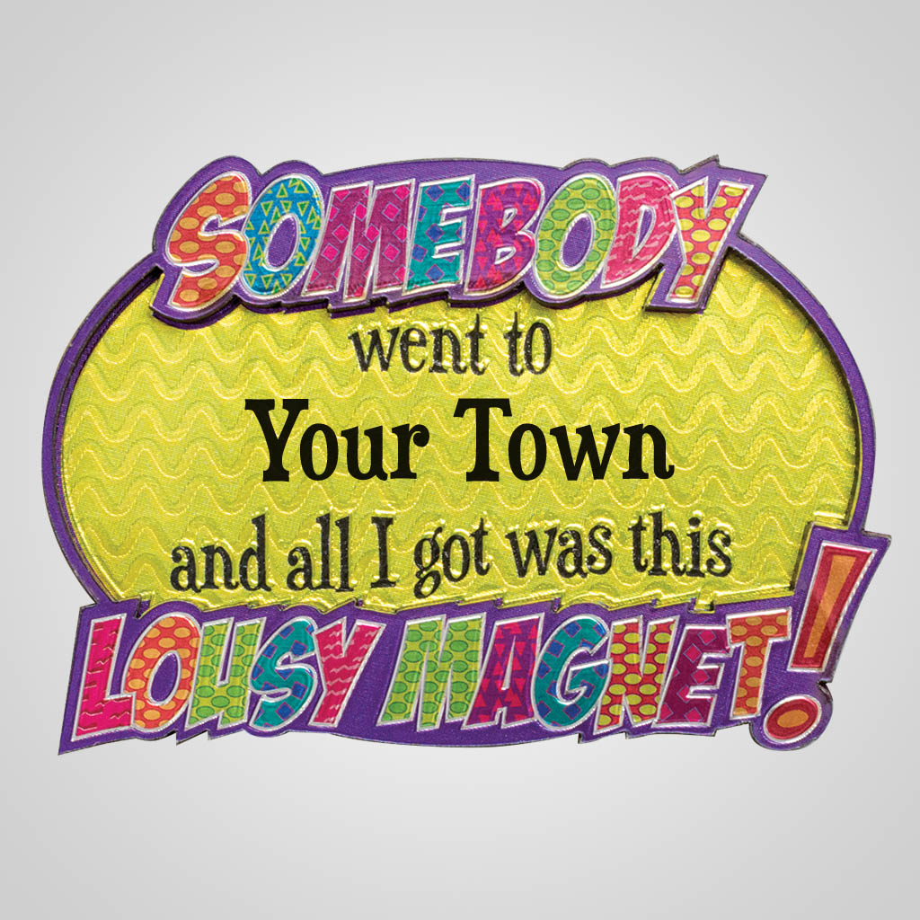 40155 - Somebody Went To...Lousy Magnet, Name-Drop