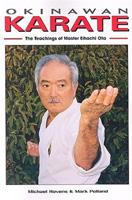 Okinawan Karate: The Teachings of Eihachi Ota