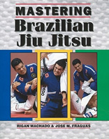 Mastering Brazilian Jiu Jitsu