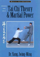 Tai Chi Theory & Martial Power: Advanced Yang Style Tai Chi Chuan