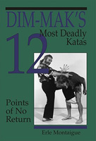 Dim Maks 12 Most Deadly Katas: Points of No Return