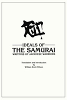 Ideals of the Samurai: Writings of Japanese Warriors