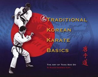 Traditional Korean Karate Basics: The Art of Tang Soo Do