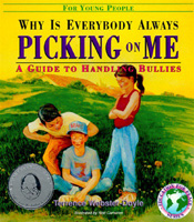 Why Is Everybody Always Picking on Me?: A Guide to Handling Bullies
