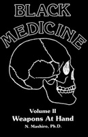 Black Medicine, Volume II: Weapons at Hand