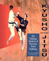 Kyusho-Jitsu: The Dillman Method of Pressure Point Fighting