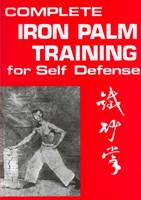 Complete Iron Palm Training for Self Defense