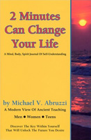 2 Minutes Can Change Your Life: A Mind, Body, Spirit Journal of Self-Understanding