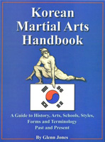 The Korean Martial Arts Handbook: A Referene Guide to Korean Arts, Styles, Systems, Forms and Terminilogy Past and Present