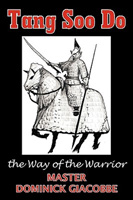 Tang Soo Do: The Way of the Warrior