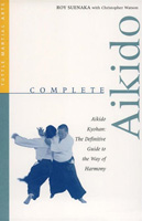Complete Aikido: Aikido Kyohan: The Definitive Guide to the Way of Harmony