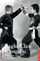 The Secrets of Eagle Claw Kung Fu: Ying Jow Pai