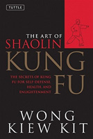 Art of Shaolin Kung Fu: The Secrets of Kung Fu for Self-Defense Health and Enlightenment