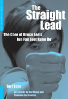 Straight Lead: The Core of Bruce Lee's Jun Fan Jeet Kune Do