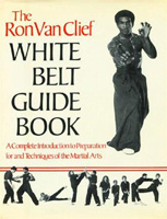 The Ron Van Clief White Belt Guide Book