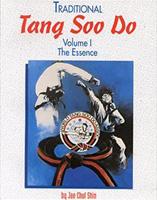 Tang Soo Do, Volume 1: The Essence