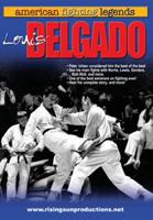 American Fighting Legends: Louis Delgado